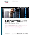 Cisco Systems David Hucaby - CCNP SWITCH 642-813 Official Certification Guide