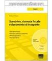 Professionisti & Imprese Raffaele Pellino - Scontrino, ricevuta fiscale e documento di trasporto. Con CD-ROM